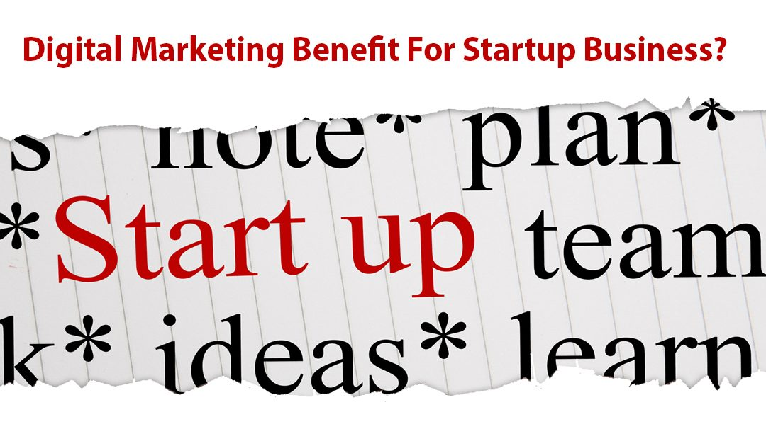 Will Digital Marketing Benefit your Startup Business?