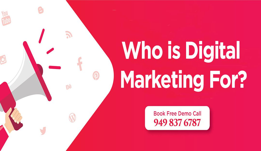 Who is Digital Marketing for?